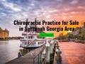 Chiropractic Practice for Sale in Savannah, Georgia Area